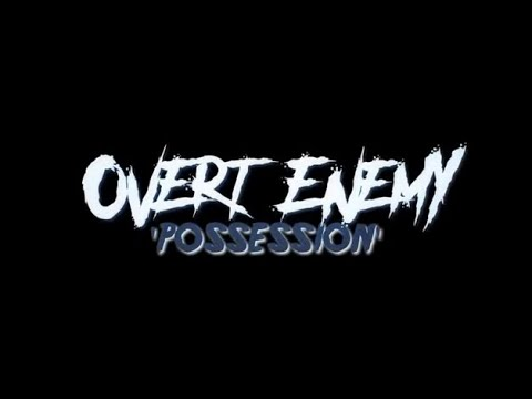 Overt Enemy - Possession - Official Lyric Video