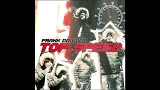 FRANKDAGOAT - Top Speed (Official Audio)