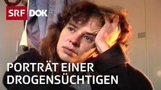 Überlebenskampf einer Süchtigen | Offene Drogenszene Zürich am Platzspitz & Letten | Doku | SRF DOK