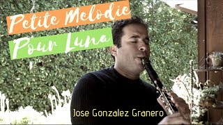 PETITE MÉLODIE POUR LUNA - (for solo clarinet) - Jose Gonzalez Granero
