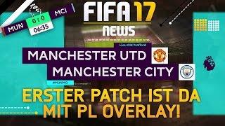 FIFA 17 - NEWS ● ERSTER PATCH IST DA MIT PL OVERLAY & MEHR!