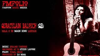 Quratulain Balouch - Maa e ni Main Kinu Akhan - FMFOLIO