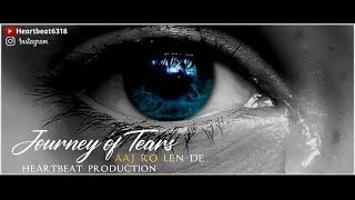 Journey of Tears || Aaj ro len de || Chillout video by heartbeat production