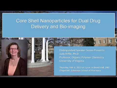 Judy Riffle Core Shell Nanoparticles for Dual Drug Delivery and Bio imaging 2