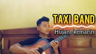 Taxi band - hujan kemarin || cover arya saputra