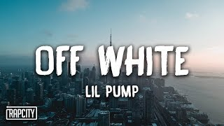 Gambar cover Lil Pump - Off White (Lyrics)