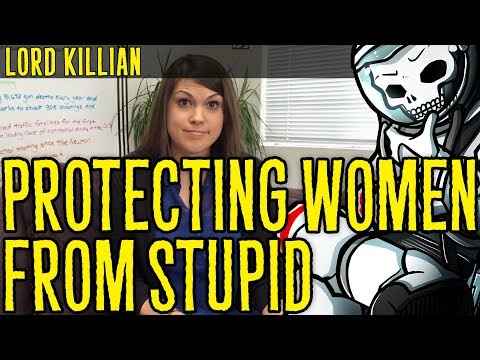 Protecting Women From Stupid