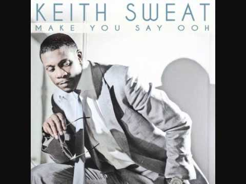 Keith Sweat - Make You Say Ooh