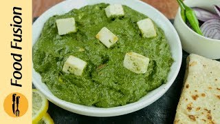Palak Paneer Recipe learn how to make this fusion of cottage cheese and spinach gravy by Food Fusion