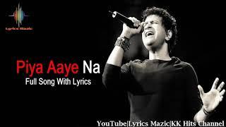 KK : Piya Aaye Na Lyrics - Tulsi Kumar | Irshad Kamil |Jeet Ganguly | T-series | LM |Aashiqui2(2013)