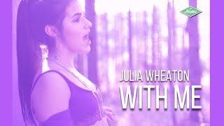 Baixar Julia Wheaton - With Me (Videoclipe Oficial)