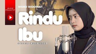 Woro Widowati - Rindu Ibu (Official Music Video)