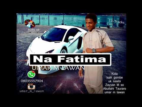 Umar M Lawan ( Na Fatima)  Lates Hausa music 2018