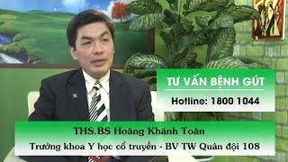 bệnh gút I Ths.Bs Hoàng Khánh Toàn tư vấn bệnh Gút I acid uric