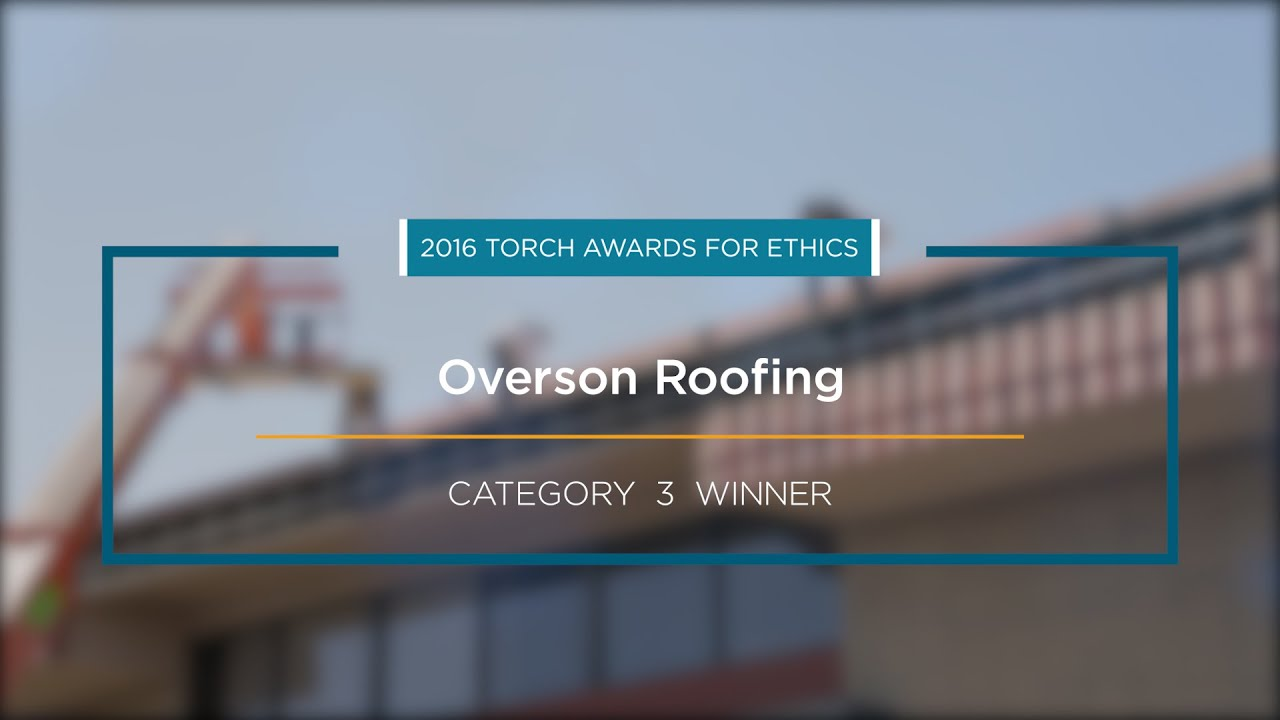 2016 Bbb Torch Awards For Ethics Winner Overson Roofing