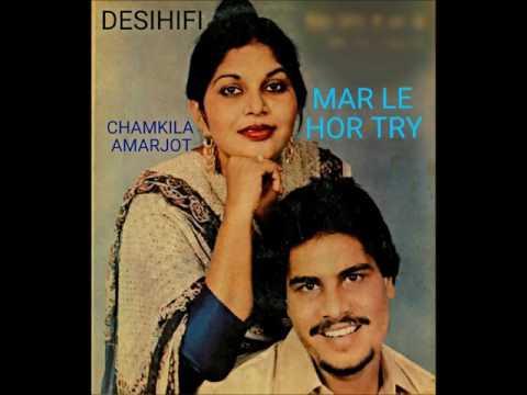 Mar Le Hor Try - Amar Singh Chamkila & Amarjot
