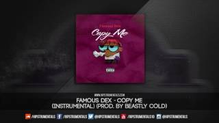Famous Dex - Copy Me [Instrumental] (Prod. By Beastly Cold) + DL via @Hipstrumentals