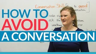 Conversation Skills – How to avoid a conversation!