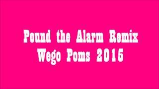 Pound the Alarm Remix Wego Poms 2015