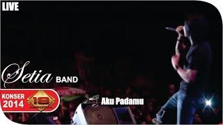 Live Konser ~ Setia Band - Aku Padamu @Serang 30 Mei 2014