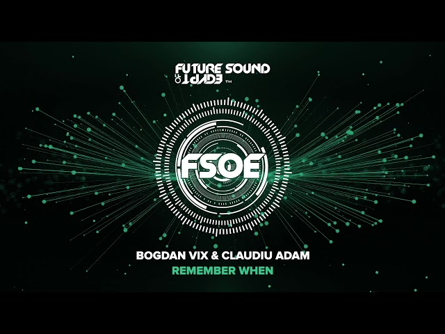 Bogdan Vix & Claudiu Adam - Remember When