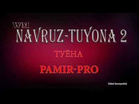 НАВРУЗ ТУЁНА 2 PRO PAMIR