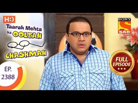 Taarak Mehta Ka Ooltah Chashmah – Ep 2388 – Full Episode – 24th January, 2018