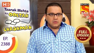 Taarak Mehta Ka Ooltah Chashmah - Ep 2388 - Full Episode - 24th January, 2018
