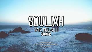 Souljah Tak Selalu Cover