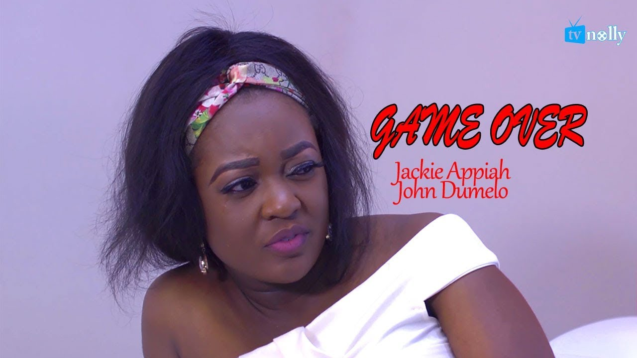 Download GAME OVER JACKIE APPIA|JOHN DUMELO - 2018 Nollywood|Ghana English Movie
