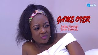GAME OVER JACKIE APPIA|JOHN DUMELO - 2018 Nollywood|Ghana English Movie