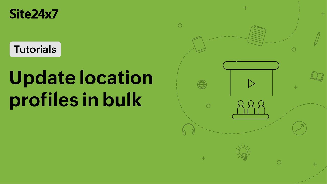 Update Location Profiles In Bulk Using Site24x7 Bulk Actions