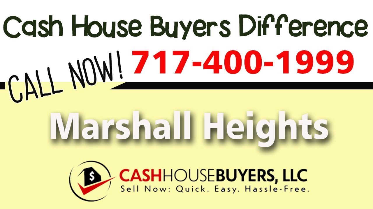 Cash House Buyers Difference in Marshall Heights Washington DC | Call 7174001999 | We Buy Houses