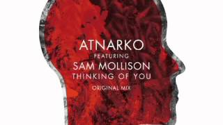 Atnarko feat. Sam Mollison : Thinking Of You (Original) - Lazy Days
