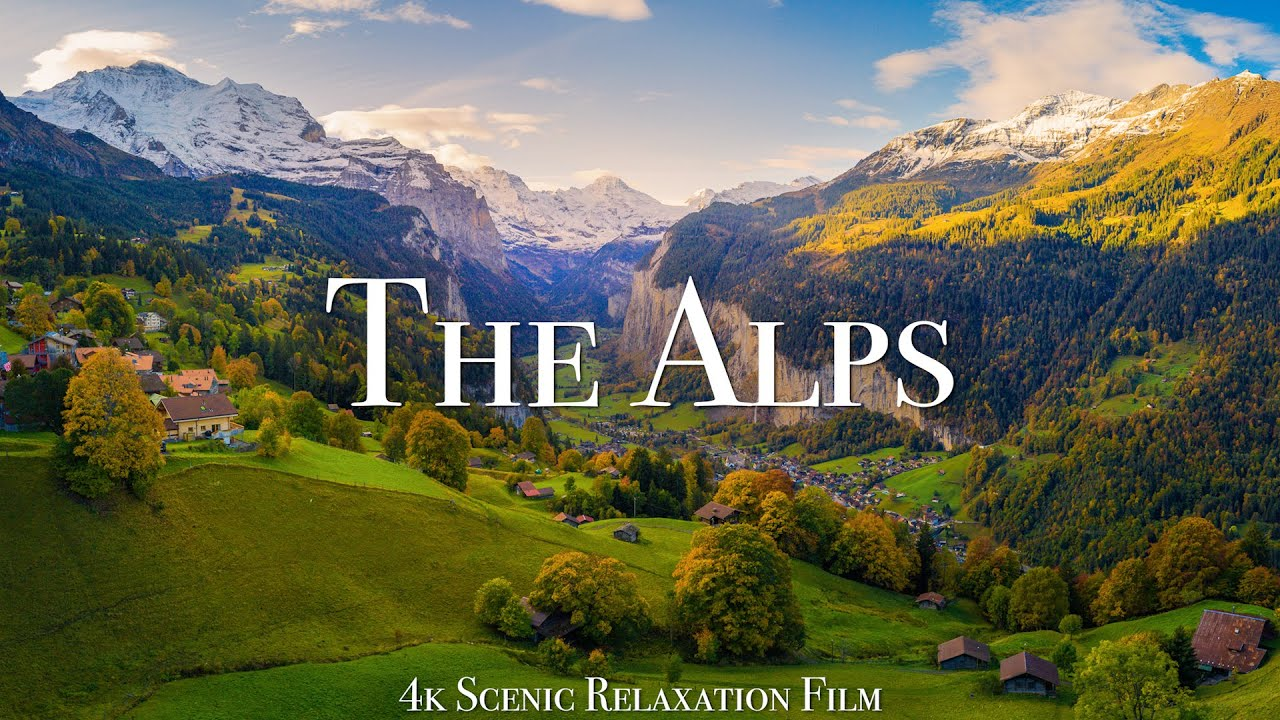 The Alps 4K - Scenic Relaxation Film With Calming Music