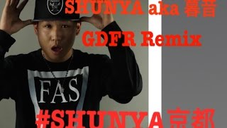 Flo Rida / GDFR JAPAN REMIX by SHUNYA a.k.a. 暮音 [ KYOTO HIPHOP] )