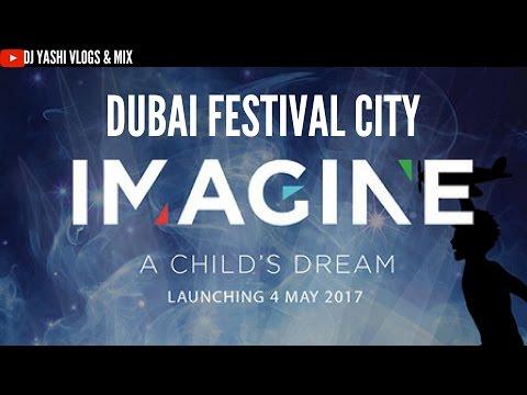 Imagine Dubai | Festival City | May 2017 | Travel Vlog 84