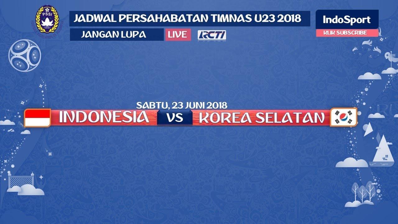 JADWAL INDONESIA U23 VS KOREA SELATAN U23 | LAGA ...