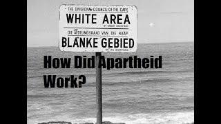 How Did Apartheid Work?