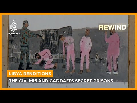 Libya Renditions: The CIA, MI6 and Gaddafi's Secret Prisons | REWIND