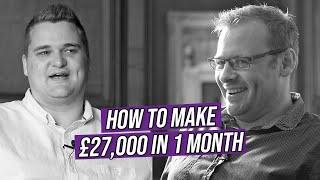 How I Made £27,000 Last Month | Samuel Leeds & Alasdair Cunningham
