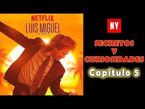 Luis Miguel la Serie Capítulo 5  - Secretos y Curiosidades