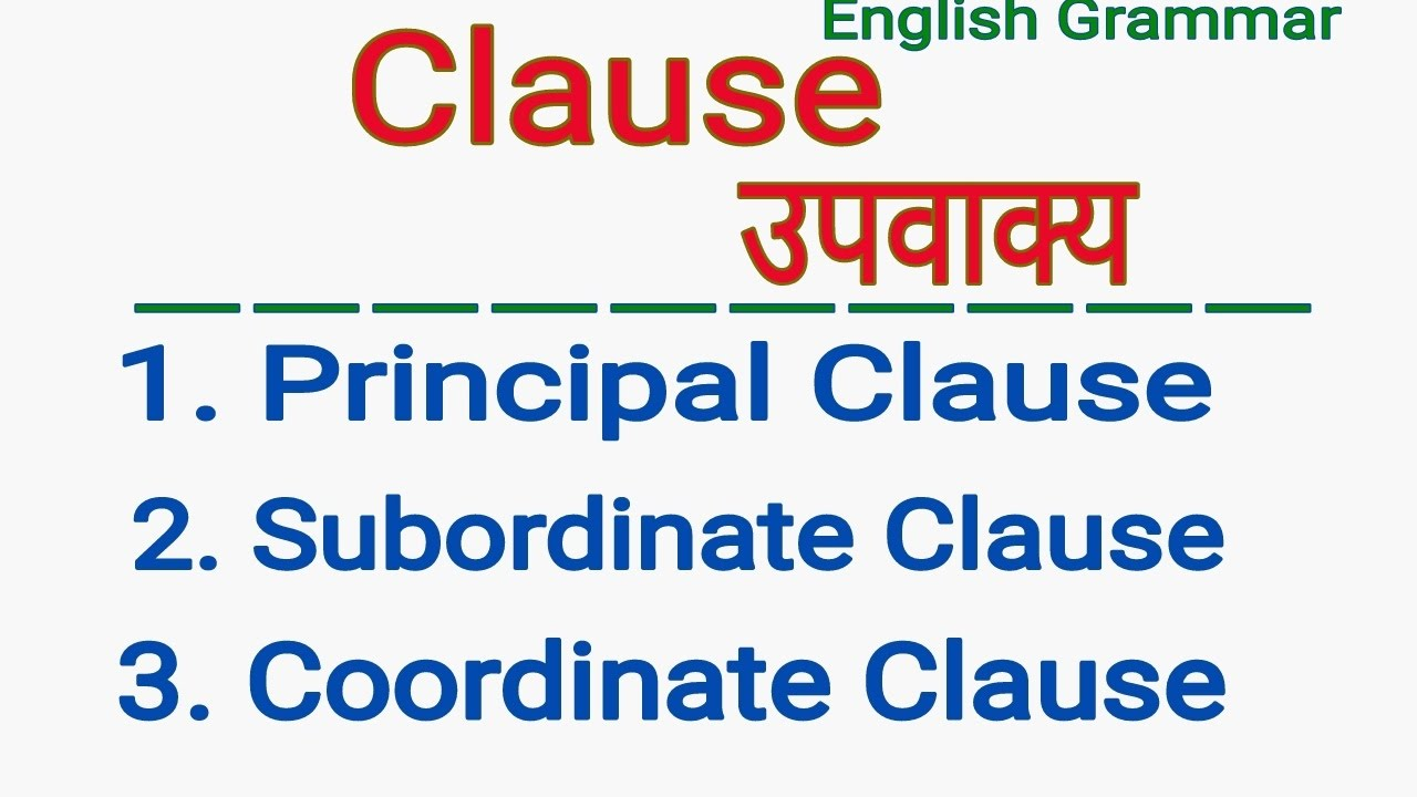 Clause Principal Clause Subordinate Clause Coordinate Clause