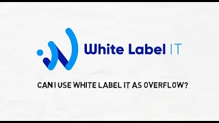 Can I use White Label IT as overflow?