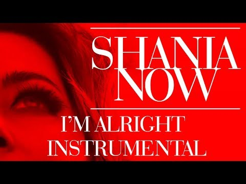 Shania Twain - I'm Alright | Instrumental (Without Vocal Melody)