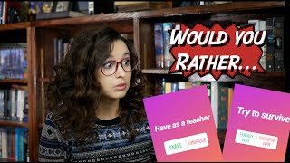 Would You Rather? (bookish edition)