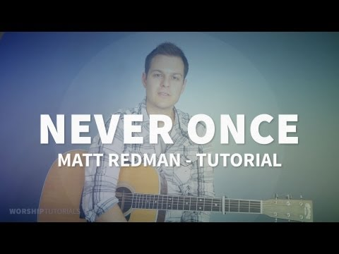 Never Once - Matt Redman - Tutorial w/ chart, mp3, loop & click