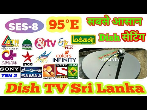 SES 8 Satellite at 95°E Easy setting on 2ft Dish & Channels List  Dish TV  Sri Lanka