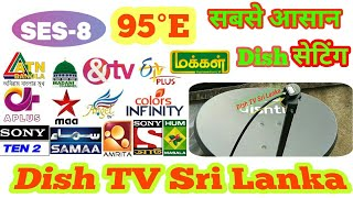 SES 8 Satellite at 95°E Easy setting on 2ft Dish & Channels List. Dish TV Sri Lanka
