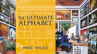 The Ultimate Alphabet: Interview with Artist Mike Wilks
